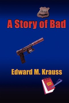 A Story of Bad - Krauss, Edward M.