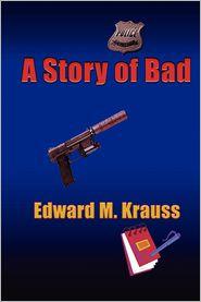 A Story of Bad - Edward M. Krauss