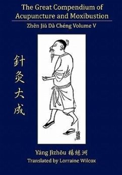 The Great Compendium of Acupuncture and Moxibustion Vol. V - Yang, Jizhou