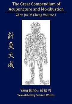 The Great Compendium of Acupuncture and Moxibustion Vol. I - Yang, Jizhou