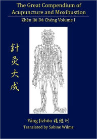 The Great Compendium of Acupuncture and Moxibustion Vol. I - Jizhou Yang