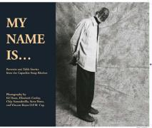 My Name Is: Portraits and Table Stories from the Capuchin Soup Kitchen
