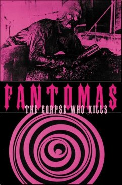 Fantomas: The Corpse Who Kills - Souvestre, Pierre Allain, Marcel Last, First