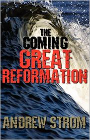 The Coming Great Reformation.. The Coming Worldwide Shaking, Reformation And Street Revival.. The Prophecies That Went Around The World - Andrew  Strom
