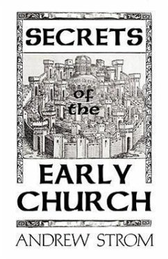 Secrets of the Early Church... What Will It Take to Get Back to the Book of Acts? - Strom, Andrew