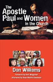 The Apostle Paul and Women in the Church - Williams, Don / Madrid-Swetman, Rose / Waggoner, Bert