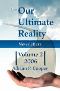 The Our Ultimate Reality Newsletters, Volume 2, 2006