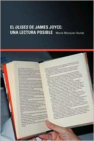El Ulises de James Joyce: Una Lectura Posible - Marta Merajver-Kurlat