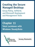 Creating the Secure Managed Desktop: Chapter 11: Full Lockdown with Windows SteadyState - Moskowitz, Jeremy A