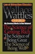 Wallace Wattles Omnibus - Wallace Wattles