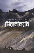 A Long Walk in the Himalaya: A Trek from the Ganges to Kashmir - Weare, Garry