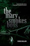 The Mary Smokes Boys - Patrick Holland