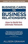 Business Cards to Business Relationships: Building the Ultimate Network in North America to Grow Your Revenue and Achieve Personal Fulfillment