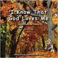 I Know That God Loves Me - Paul Fogg