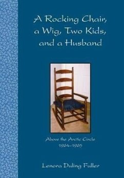 A Rocking Chair, a Wig, Two Kids, and a Husband - Fuller, Lenora Duling