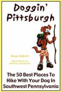 Doggin' Pittsburgh - The 50 Best Places to Hike with Your Dog in Southwestern Pennsylvania