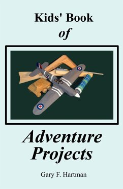Kids' Book of Adventure Projects - Hartman, Gary F