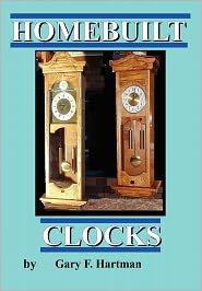 Homebuilt Clocks - Gary Franklin Hartman