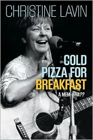 Cold Pizza for Breakfast: A Mem-wha - Christine Lavin