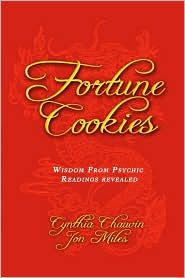 Fortune Cookies - Wisdom From 20 Years Of Psychic Readings Revealed - Cynthia Miles, Jon Miles