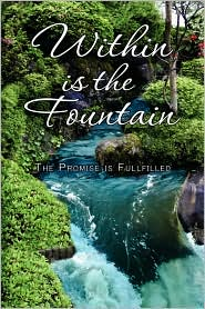Within Is the Fountain - Cynthia Miles, Jon Miles, Cynthia Chauvin