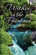 Within Is the Fountain