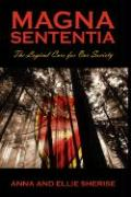 Magna Sententia: The Logical Cure for Our Society