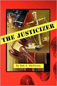The Justicizer - Bob A Mcilwain