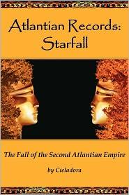 Atlantian Records Starfall: The Fall of the Second Atlantian Empire - Cieladora