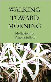 Walking Toward Morning - Victoria Safford