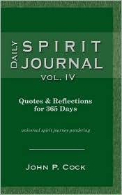 Daily Spirit Journal, Vol. Iv - John P. Cock