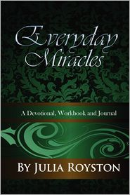 Everyday Miracles - Julia A. Royston