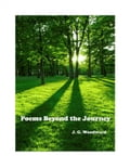 Poems Beyond the Journey - Woodward, J.G.