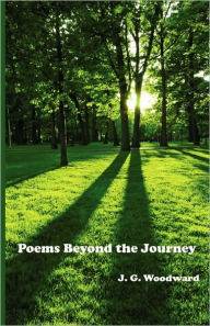 Poems Beyond The Journey - J. G. Woodward
