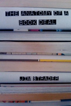 Anatomy of a Book Deal - Strader, Jim