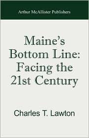 Maine's Bottom Line - Charles T. Lawton