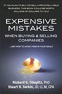 Expensive Mistakes When Buying & Selling Companies: And How to Avoid Them in Your Deals