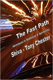 The Fast Path - Adventures In Meditation & Spirituality - Tony Chester