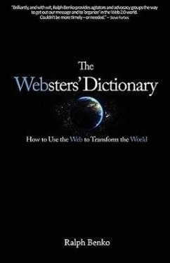 The Websters' Dictionary: How to Use the Web to Transform the World - Benko, Ralph