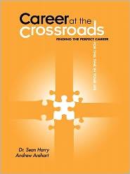 Career At The Crossroads - Sean Harry, Andrew Arehart