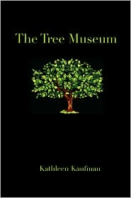 The Tree Museum - Kathleen Kaufman