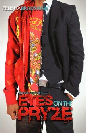 Eyes On The Pryze - Felisha Bradshaw