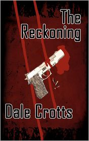 The Reckoning - Dale Crotts