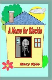 A Home for Blackie - Mary Kyle, Nancy Li (Illustrator), R.M. Inks (Illustrator)