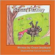 Shun Turkey - Grace Stoddard, Corina Cameron (Illustrator)