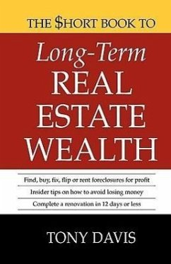 The Hort Book to Long-Term Real Estate Wealth - Davis, Tony