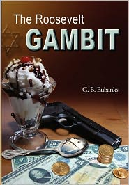 The Roosevelt Gambit - G.B. Eubanks, Bette Waters (Editor), Pauli Galin (Editor)