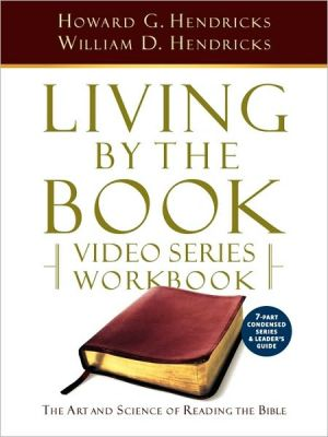 Living By The Book Video Series Workbook (7-Part Condensed Version) - Howard G Hendricks