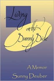 Living On The Sunny Side - Sunny Deuber, Sondra Carney (Editor)