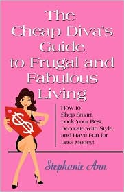 The Cheap Diva's Guide To Frugal And Fabulous Living